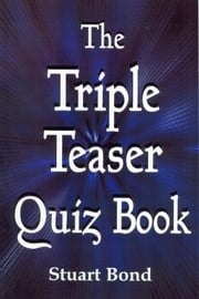 The Triple Teaser Quiz Book ebook by Stuart Bond