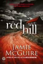 Red Hill ebook by Jamie McGuire