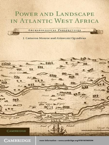 Power and Landscape in Atlantic West Africa - Archaeological Perspectives ebook by