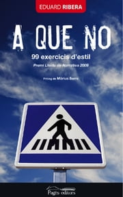 A que no. 99 exercicis d'estil ebook by Màrius Serra
