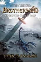 Scorpion Mountain (Brotherband Book 5) - Book Five ebook by John Flanagan