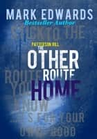 Patterson Rill - The Other Route Home ebook by Mark Edwards