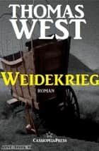 Weidekrieg: Roman - Cassiopeiapress Western ebook by Thomas West