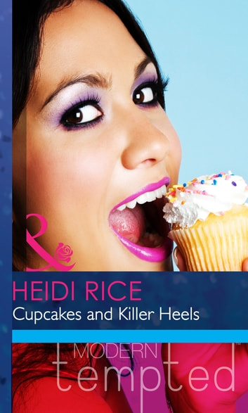 Cupcakes and Killer Heels (Mills & Boon Modern Heat) 電子書籍 by Heidi Rice