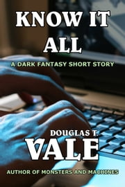 Know It All ebook by Douglas T. Vale