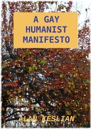 A Gay Humanist Manifesto ebook by Alan Keslian