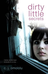 Dirty Little Secrets ebook by C. J. Omololu