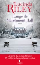 L'ange de Marchmont Hall ebook by Lucinda Riley