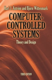 Computer-Controlled Systems - Theory and Design, Third Edition ebook by Dr. Karl J Åström ,Dr. Björn Wittenmark