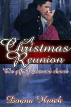 A Christmas Reunion ebook by Donna Hatch