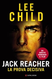 Jack Reacher La prova decisiva - Serie di Jack Reacher ebook by Lee Child,Adria Tissoni