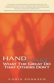 Handshake - What the Great Do That Others Don't ebook by Chris Sonksen