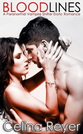 Blood Lines - A Paranormal Vampire Shifter Erotic Romance ebook by Celina Reyer