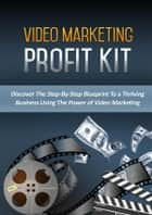 Video Marketing Profit Kit eBook by Dr. Michael C. Melvin