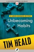 Unbecoming Habits ebook by Tim Heald