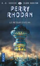 Perry Rhodan n°342 - Le retour d'Atlan ebook by Clark DARLTON, K.H. SCHEER