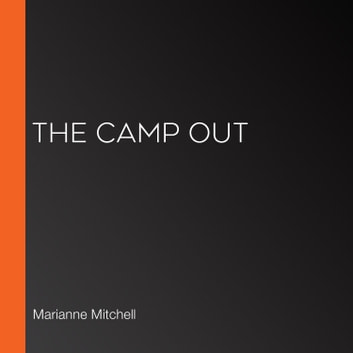 Camp Out, The audiobook by Marianne Mitchell
