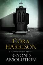 Beyond Absolution ebook by Cora Harrison