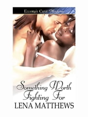 Something Worth Fighting For ebook by Lena Matthews
