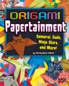 Origami Papertainment ebook by Christopher Harbo