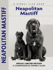 Neapolitan Mastiff - A Comprehensive Owner's Guide ebook by Carol Paulsen