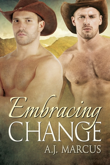Embracing Change ebook by A.J. Marcus
