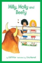 Milly, Molly and Beefy ebook by Gil Pittar, Chris Morrell