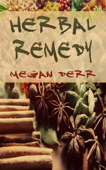 Herbal Remedy ebook by Megan Derr