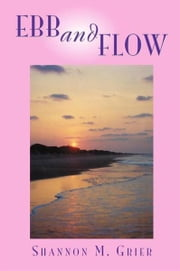 Ebb and Flow ebook by Shannon M. Grier