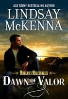 Dawn of Valor ebook by Lindsay McKenna