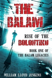 The Balam: Rise of the Bolontiku ebook by William Lloyd Jenkins