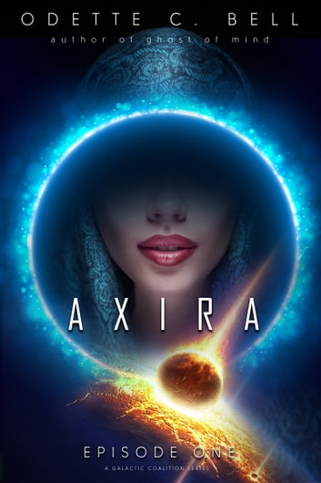 Axira Episode One ebook by Odette C. Bell