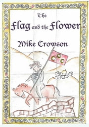 The Flag and the Flower ebook by Mike Crowson