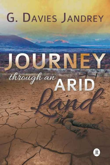 Journey Through An Arid Land ebook by G. Davies Jandrey