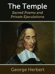 The Temple: Sacred Poems and Private Ejaculations ebook by George Herbert