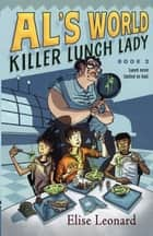 Killer Lunch Lady ebook by Elise Leonard