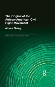 The Origins of the African-American Civil Rights Movement ebook by Ai-min Zhang