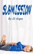 Submission ebook by JJ Argus