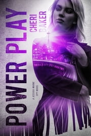 Power Play - A Jessica Warne Spy Novel ebook by Cheri Baker