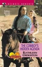 The Cowboy's Hidden Agenda ebook by Kathleen Creighton