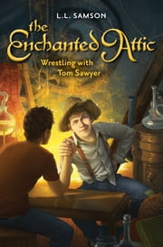 Wrestling with Tom Sawyer ebook by L. L. Samson