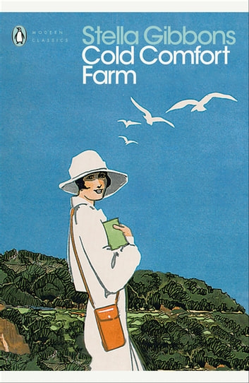 Cold Comfort Farm - Penguin Classics ebook by Stella Gibbons