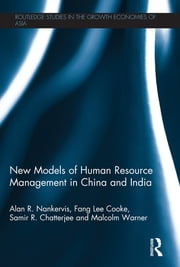 New Models of Human Resource Management in China and India ebook by Alan R. Nankervis,Fang Lee Cooke,Samir R. Chatterjee,Malcolm Warner