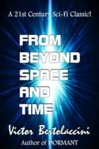 From Beyond Space and Time ebook by V Bertolaccini