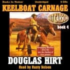 Keelboat Carnage audiobook by