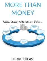 More than Money - Capital Literacy for Social Entrepreneurs ebook by Charles Oham