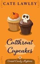Cutthroat Cupcakes ebook by Cate Lawley