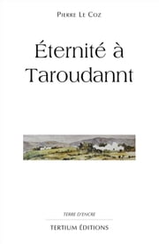 Eternité à Taroudannt ebook by Kobo.Web.Store.Products.Fields.ContributorFieldViewModel