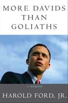 More Davids Than Goliaths - A Political Education ebook by Harold Ford, Jr.