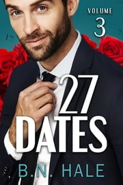 27 Dates: The St. Patrick's Date (The Dating Challenge Book 3) ebook by B. N. Hale